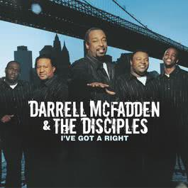 I've Got A Right 2005 Darrell McFadden And The Disciples