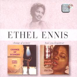 Change Of Scenery / Have You Forgotten 1999 Ethel Ennis