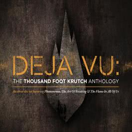 Deja Vu: The TFK Anthology 2009 Thousand Foot Krutch