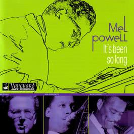 It's Been So Long 2006 Mel Powell