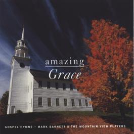 Amazing Grace 2010 Mark Barnett