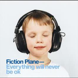 Everything Will Never Be OK 2003 Fiction Plane