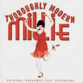 Thoroughly Modern Millie (Original Broadway Cast Recording) 1994 Various Artists