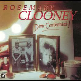 Demi-Centennial 1995 Rosemary Clooney