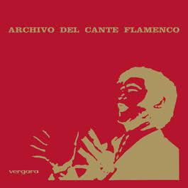 Archivo Del Cante Flamenco 2011 Various Artists