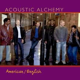 American/English 2005 Acoustic Alchemy