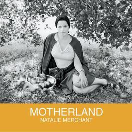 Motherland 2006 Natalie Merchant