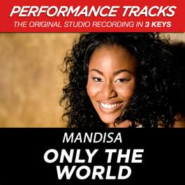 Only The World (Performance Tracks) - EP 2009 Mandisa