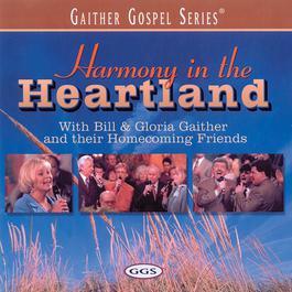 Harmony In The Heartland 2006 Bill & Gloria Gaither