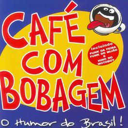 Cafe Com Bobagem 2005 Cafe Com Bobagem