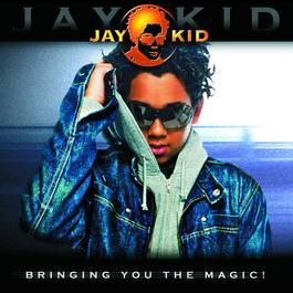Bringing You The Magic ! 2003 Jay Kid