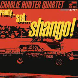 Ready...Set...Shango! 1996 Charlie Hunter
