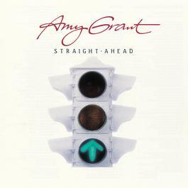 Straight Ahead 2007 Amy Grant
