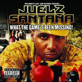 What The Game's Been Missing! 2006 Juelz Santana