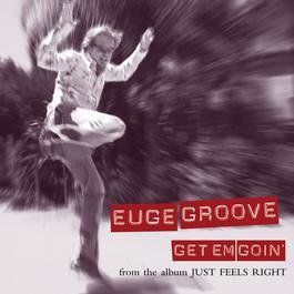 Get Em Goin' 2005 Euge Groove