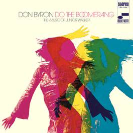 Do The Boomerang: The Music Of Junior Walker 2006 Don Byron