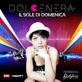 Il sole di domenica Remixes 2011 Dolcenera
