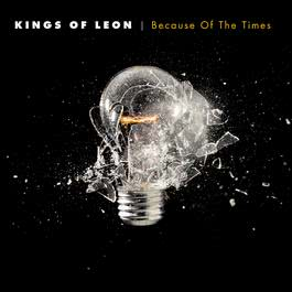 Because Of The Times 2007 Kings of Leon