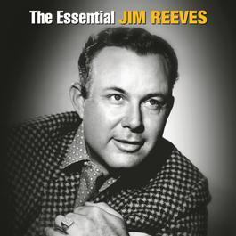 The Essential Jim Reeves 2006 Jim Reeves