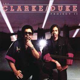 The Clarke/Duke Project II 1995 Stanley Clarke; George Duke