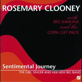 Sentimental Journey -- The Girl Singer And Her New Big Band 2001 Rosemary Clooney