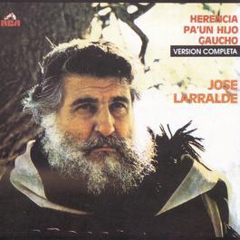 Herencia Para Un Hijo Gaucho 2010 Jose Larralde