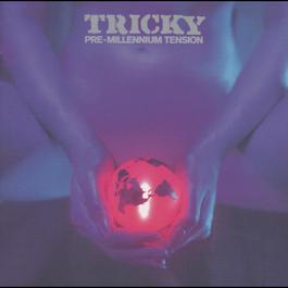 Pre Millennium Tension 1996 Tricky