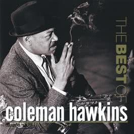 The Best Of Coleman Hawkins 2006 Coleman Hawkins