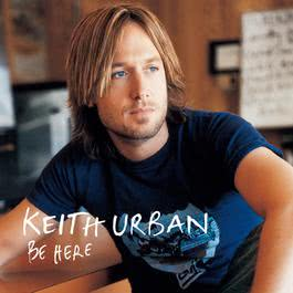 Be Here 2004 Keith Urban