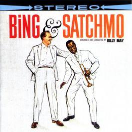 Bing & Satchmo 2008 Bing Crosby; Louis Armstrong