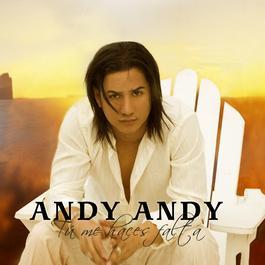 Tu Me Haces Falta 2007 Andy Andy