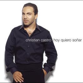 Hoy Quiero Soñar 2008 Christian Castro