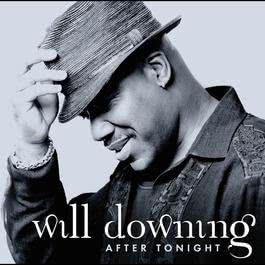 After Tonight 2007 Will Downing