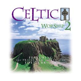 Celtic Worship 2 1999 Eden's Bridge