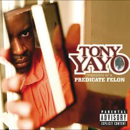 Thoughts Of A Predicate Felon 2005 Tony Yayo