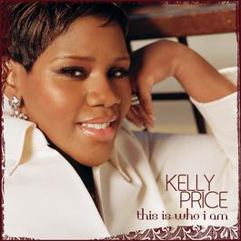 This Is Who I Am 2006 Kelly Price