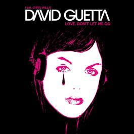 Love, Don't Let Me Go 2006 David Guetta