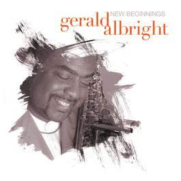 New Beginnings 2006 Gerald Albright