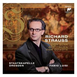 Strauss: Don Juan, Op. 20, Aus Italien, Op. 16 & Don Quixote, Op. 35 2009 Fabio Luisi