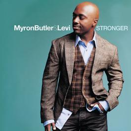 Stronger 2007 Myron Butler & Levi