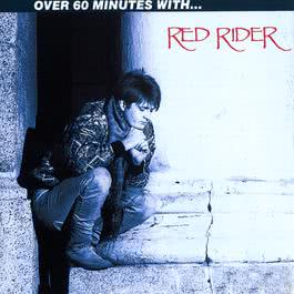 Over 60 Minutes With Red Rider 2010 Red Rider
