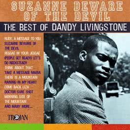 Suzanne Beware of the Devil - The Best of Dandy Livingstone 2017 Dandy Livingstone