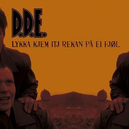 Lykka Kjæm Itj Rækans På Ei Fjøl 2005 D.D.E.