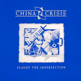 Flaunt The Imperfection 1985 中國危機合唱團