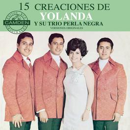 15 Creaciones De Yolanda Y Su Trio Perla Negra - Versiones Originales 2004 Yolanda Y Su Trio Perla Negra