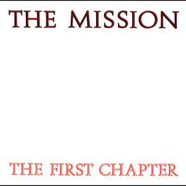 The First Chapter 2007 The Mission
