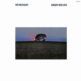 Bright Size Life 1976 Pat Metheny