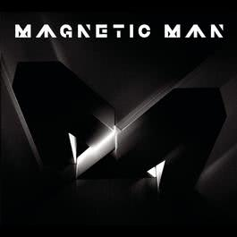Magnetic Man 2010 Magnetic Man