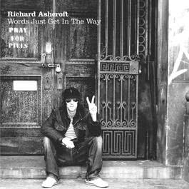 Words Just Get In The Way 2006 Richard Ashcroft