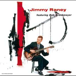 Jimmy Raney Featuring Bob Brookmeyer 2006 Jimmy Raney